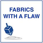 Fabrics with a Flaw heavily discounted